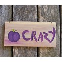 Original Primitive Folk Art Funky Plum Crazy Sign Painting On Cedar