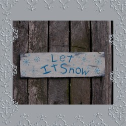 Original Primitive Folk Art Let it Snow Sign Painting Christmas Decor